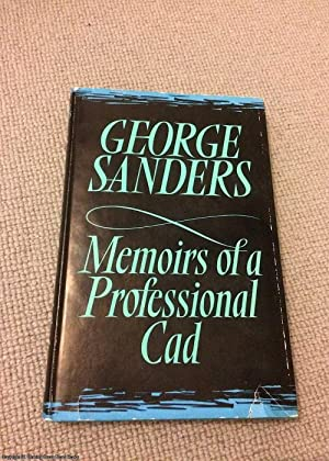 Memoirs of a Professional Cad (2nd impression: Sanders, George