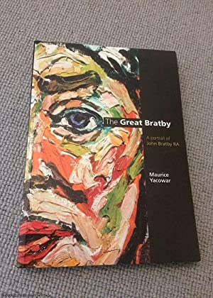 The Great Bratby: A Portrait of John Bratby RA (Signed by author)