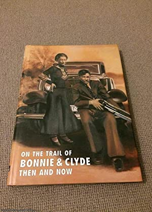 On the Trail of Bonnie and Clyde: Ramsey, Winston G.