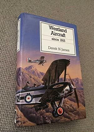 Westland Aircraft Since 1915 (Signed by author, Putnam's British aircraft)