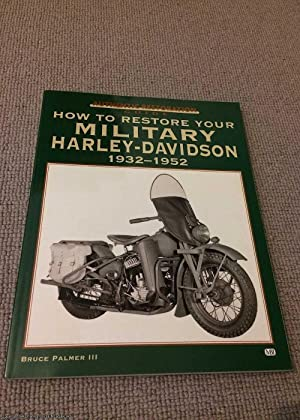 How to Restore Your Military Harley-Davidson: Palmer, Bruce