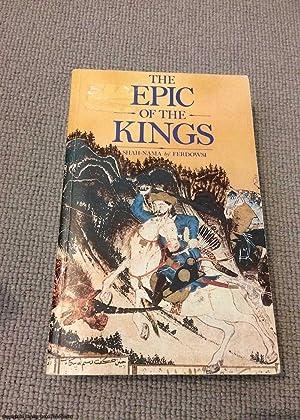 Epic of the Kings: Shah-nama (Persian Heritage): Firdawsi, Abu al-Qasim