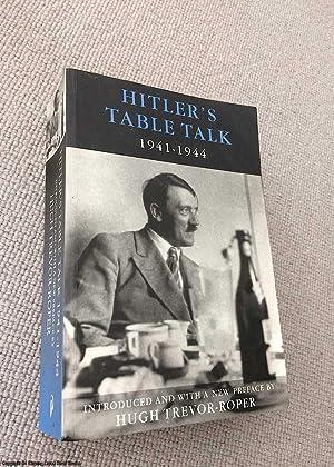 Hitler's Table Talk 1941 - 1944: His: Trevor-Roper, Hugh, Genoud,