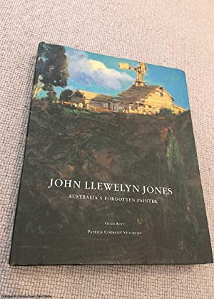 John Llewelyn Jones: Australia's Forgotten Painter (Signed)