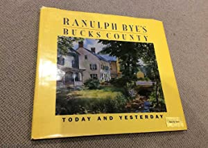 Ranulph Bye's Bucks County: Today and yesterday (Signed)