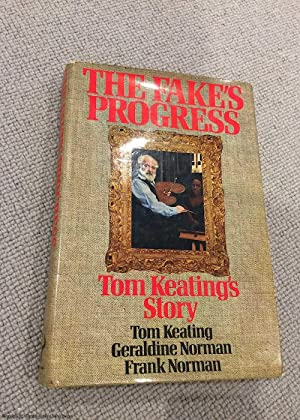 The Fake's Progress: Tom Keating's Story