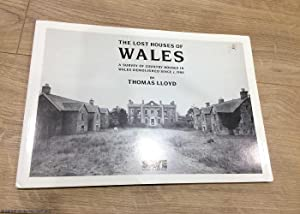 The Lost Houses of Wales: A Survey of Country houses in Wales Demolished Since c. 1900