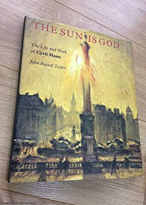 The Sun is God: The Life of Cyril Mann