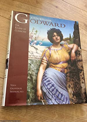 John William Godward: The Eclipse of Classicism (Signed)