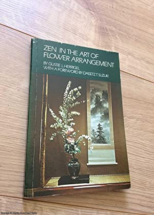 Zen in the Art of Flower Arrangement: An Introduction to the Spirit of the Japanese Art of Flower...