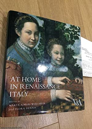 At Home in Renaissance Italy: Art and Life in the Italian House 1400 - 1600