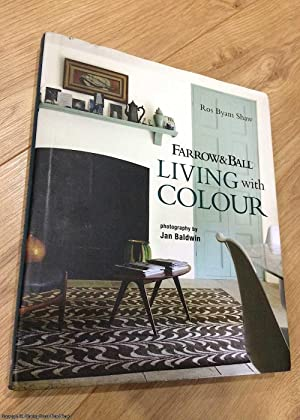 Farrow & Ball Living with Colour: Shaw, Ros Byam