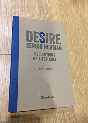 Desire Sergio Herman: reflections of a top chef