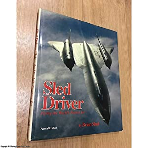Sled Driver: Flying the World's Fastest Aeroplane (Signed)