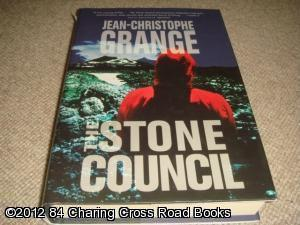 The Stone Council (1st edition hardback): Jean-Christophe Grange