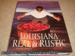Louisiana Real and Rustic (1st edition hardback)