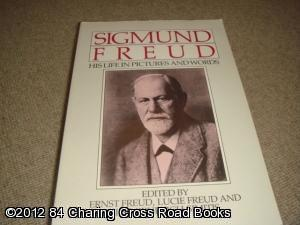 Sigmund Freud: His Life in Pictures and: Ernst Freud