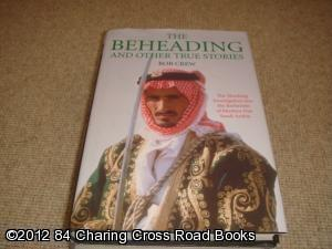 The Beheading and Other Stories (1st edition hardback): Bob Crew