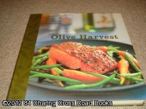 The Olive Harvest Cookbook: Olive Oil Lore and Recipes from McEvoy Ranch (1st edition hardback): ...