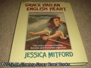 Grace Had an English Heart: Story of Grace Darling, Heroine and Victorian Superstar (1st edition ...