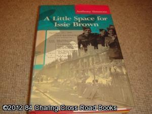 A Little Space for Issie Brown (1st edition hardback): Anthony Simmons