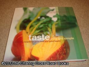 Taste: Pure and Simple: Irresistible Recipes for Good Food and Good Health (hardback, reprint): ...