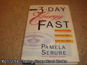 The 3-Day Energy Fast: Cleanse Your Body, Clear Your Mind, and Claim Your Spirit (reprint, hardback...