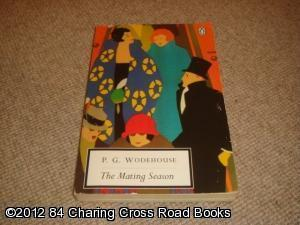 The Mating Season (Penguin Twentieth Century Classics,: P. G. Wodehouse