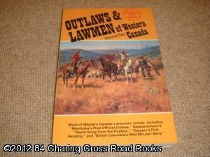 Outlaws & Lawmen of Western Canada, volume: Art Downs (ed.)