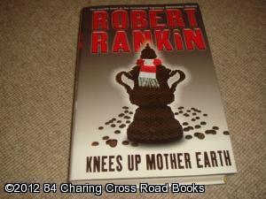 Knees Up Mother Earth (Gollancz S.F., 1st edition hardback): Robert Rankin