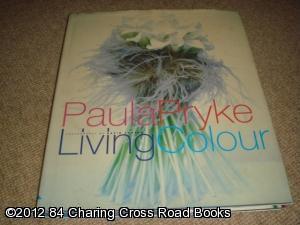 Living Colour (3rd print 1st edition hardback): Paula Pryke
