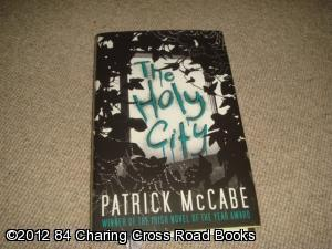 The Holy City (1st Impression 1st ed Hardback, 2009): McCabe, Patrick