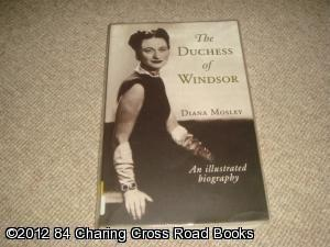 The Duchess of Windsor and Other Friends: An Illustrated Biography: Diana Mitford (Lady Mosley)