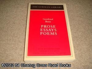 Prose, Essays, Poems (1st 1987 Continuum PB): Gottfried Benn