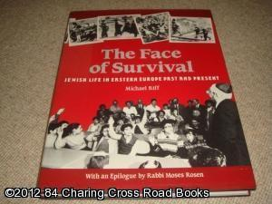 The Face Of Survival: Jewish Life in Eastern Europe Past and Present (1st edition hardback): ...