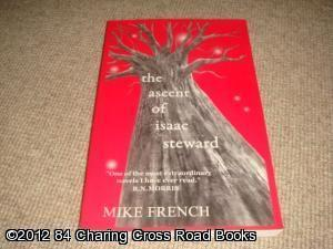 The Ascent of Isaac Steward (SIGNED 1st edition paperback): Mike French