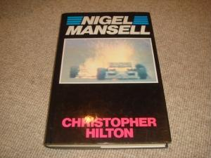 Nigel Mansell: The Makings of a Champion (1st edition hardback): Hilton, Christopher