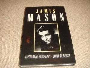 James Mason : A Personal Biography (1st Edition Hardback): Rosso, Diana De