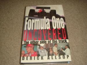 Formula One Uncovered: The Other Side of the Track: Allsop, Derick