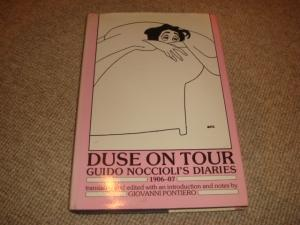 Duse on Tour: Guido Noccioli's Diaries, 1906 - 1907 (1st edition hardback): Noccioli, Guido; ...