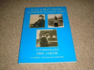 Just a Boy from London's East End: Autobiography (SIGNED 1st edition PB): Jakob, Eric
