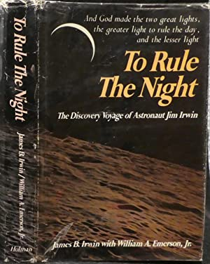 To Rule the Night. The Discovery Voyage: Irwin, James B.,