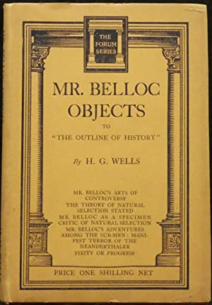 "Mr. Belloc Objects to ""The Outline of: Wells, H. G."