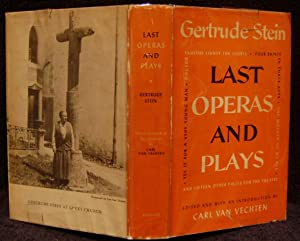 Last Operas and Plays: Stein, Gertrude