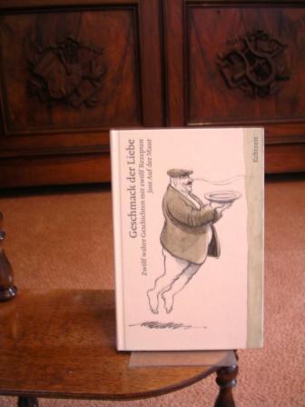 Geschmack der Liebe. Zwölf wahre Geschichten mit zwölf Rezepten. Mit Zeichnungen von Peter Gut. - Auf der Maur, Jost