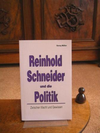 Reinhold Schneider und die Politik. Zwischen Macht: Müller, Georg: