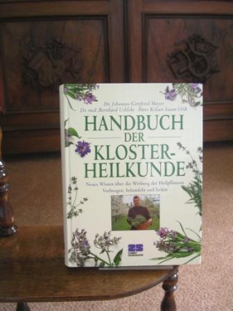 Handbuch der Klosterheilkunde. Neues Wissen über die: Mayer, Johannes Gottfried,