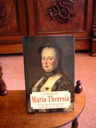 Maria Theresia. Die grosse Habsburgerin. - Herre, Franz