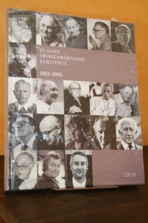 """50 Jahre Oberschwäbischer Kunstpreis. 1951 - 2001. Anlässlich der Ausstellung """"50 ..."""