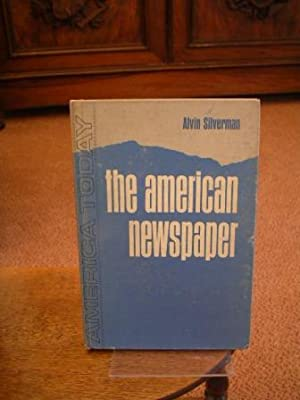 The American Newspaper. (The American Today Series).